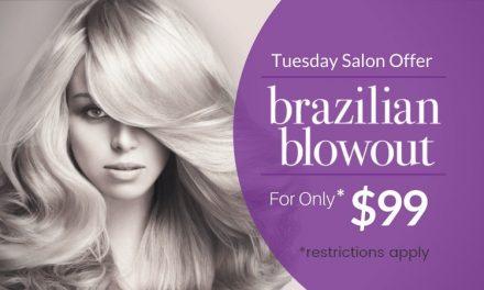 Tuesday Brazilian Blowout