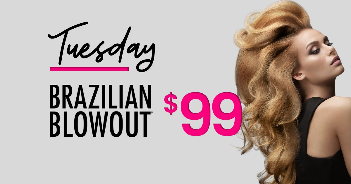 Tuesday Brazilian Blowout $99