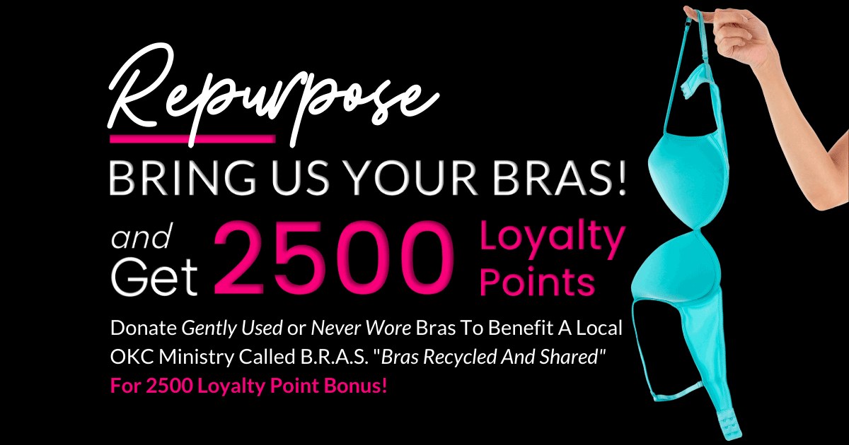 OKC Salon Clients bring in your bras get 2500 loyalty points
